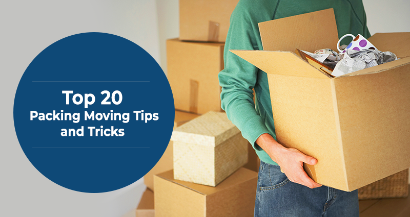 Top 20 Packing Moving Tips and Tricks