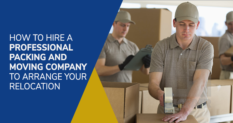 How to Hire A Professional Packing and Moving Company?