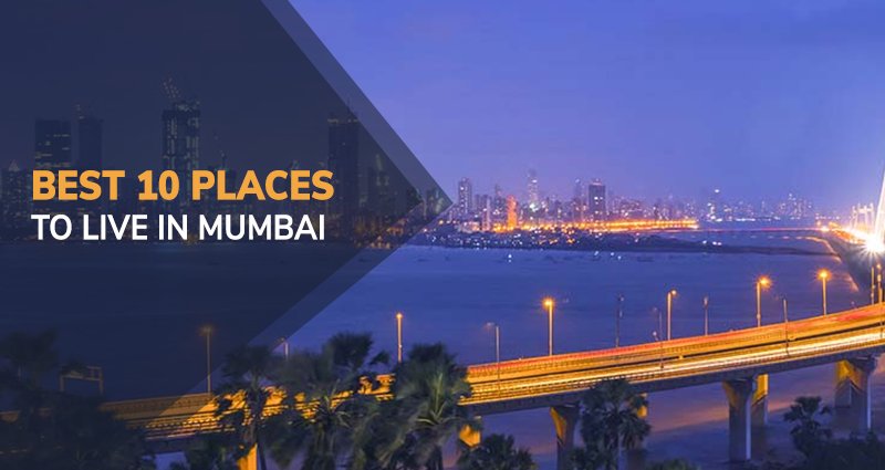 Best 10 Places To Live in Mumbai